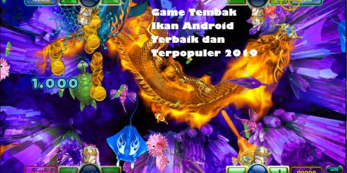 Game Tembak Ikan Android Terbaik dan Terpopuler 2019